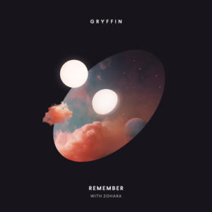 Gryffin & ZOHARA - Remember