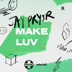 Jay Pryor - Make Luv