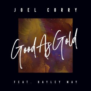 Joel Corry Feat Hayley May - Good As Gold