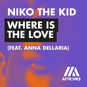 Niko The Kid Feat Anna Dellaria - Where Is The Love